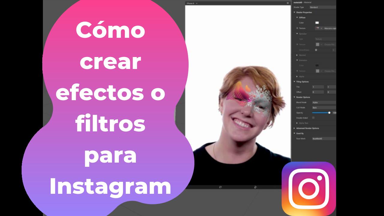Cómo crear efectos o filtros para Instagram