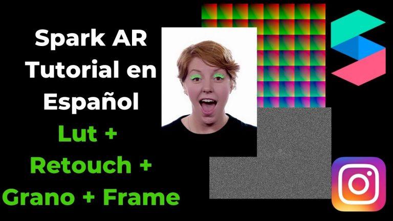 Tutorial en español de Spark AR studio